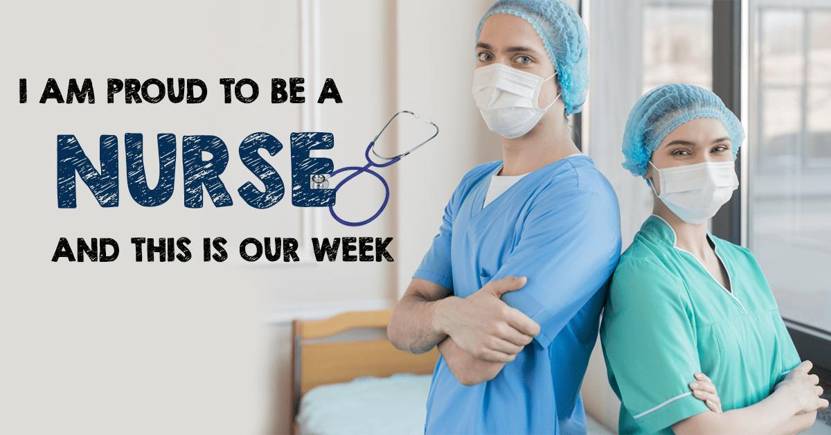 Happy Nurses Week - Proud to be a Nurse
